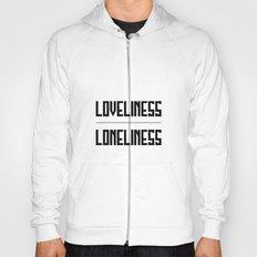 loveliness / loneliness Hoody