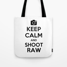 Keep calm and shoot raw Tote Bag