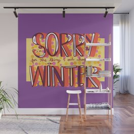 Sorry Winter Wall Mural