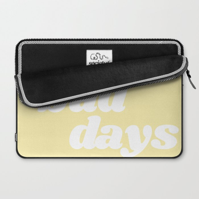 no bad days VIII Laptop Sleeve