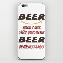 silly question  - I love beer iPhone Skin