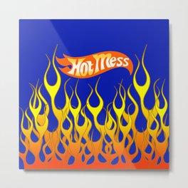 Hot Mess Metal Print