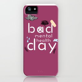 Bad mental health day iPhone Case