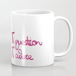 Don't Question Coffee Mug
