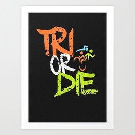 Tri Or Die Art Print