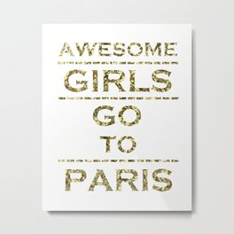 Awesome Girls Go To Paris Metal Print