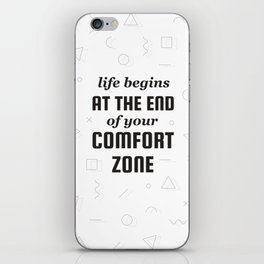 Life quote about the comfort zone iPhone Skin