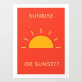 Sunrise / Sunset Art Print
