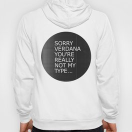 Sorry Verdana you're really not my type Hoody