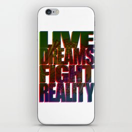 LIVE DREAMS FIGHT REALITY iPhone Skin
