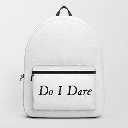 Do I Dare Backpack