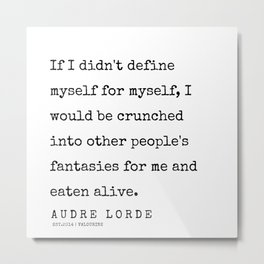 2      | 200302 | Audre Lorde Quotes Metal Print