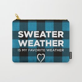 Sweater Weather Is My Favorite Weather Custom Plaid Carry-All Pouch