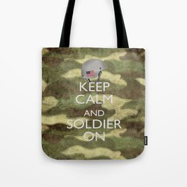 Keep Calm and Soldier On Tote Bag