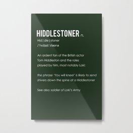 Hiddlestoner Metal Print