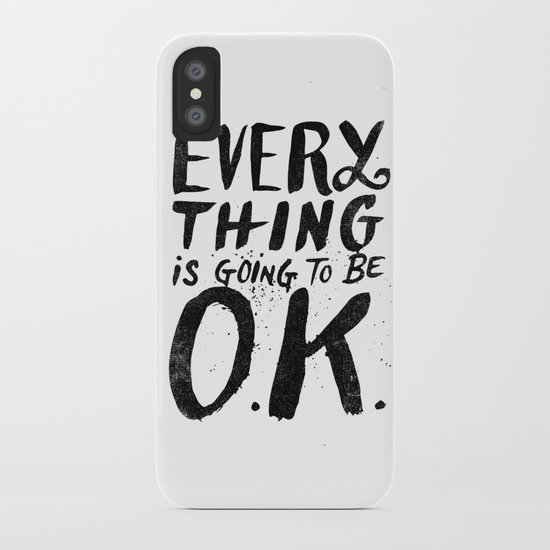 EVERY THING IS GOING TO BE O.K. iPhone Case