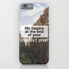 Life begins at the end of your comfort zone. Slim Case iPhone 6s