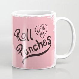 Roll With The Punches Coffee Mug