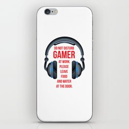 Gamer at Work Leave Food and Water at Door T-Shirt iPhone Skin