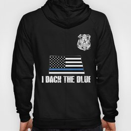North Dakota Police Appreciation Thin Blue Line I Back The Blue Hoody