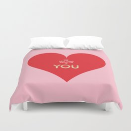 The best thing about me is YOU Duvet Cover