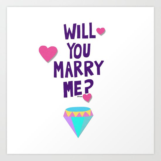 will you marry me? Art Print