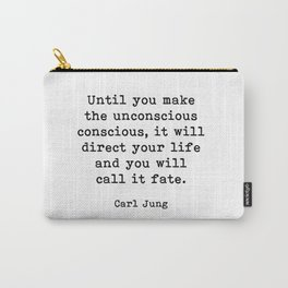 Until you make the unconscious conscious, Carl Jung Quote Carry-All Pouch