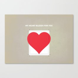My Heart bleeds for you Canvas Print