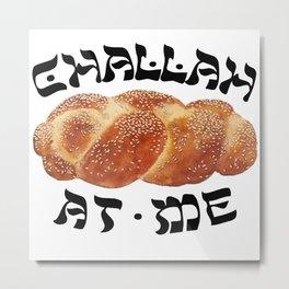 Challah Back Girl Nice Jewish Hanukkah Gifts Metal Print