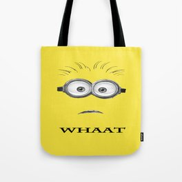 Despicable Minion -Whaat Tote Bag