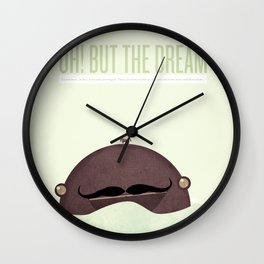 oh! but the dream it's not over... in fact, it has only just begun.  Wall Clock