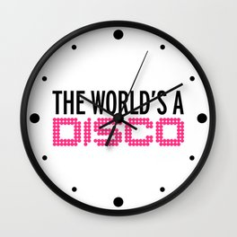 The World's A Disco Music Quote Wall Clock