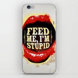 Feed me iPhone Skin