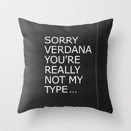 Sorry Verdana you're really not my type Throw Pillow