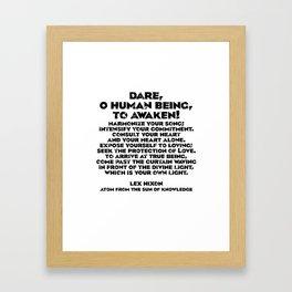 Dare, O Human Being, To Awaken Framed Art Print