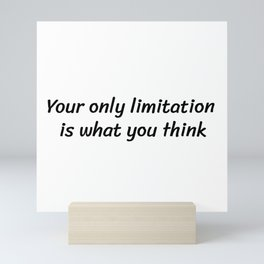 Your only limitation is what you think Mini Art Print