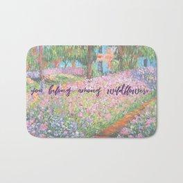 You belong among wildflowers Bath Mat