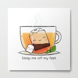 Steep Me off My Feet Metal Print