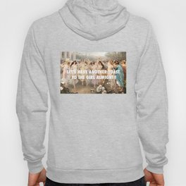 let's have another toast to the girl almighty Hoody