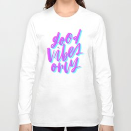 Good Vibes Only Cyan and Magenta Long Sleeve T-shirt