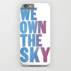 We Own The Sky Slim Case iPhone 6s