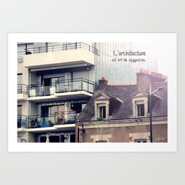 L'architecture est un art suggestif. Art Print