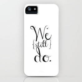 We (still) do iPhone Case