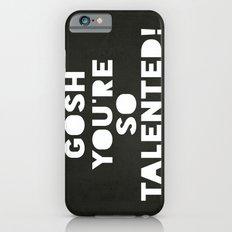 Gosh (Talented!) iPhone 6s Slim Case