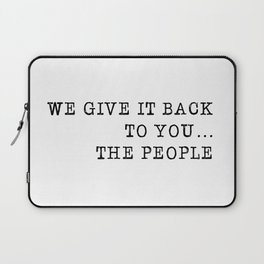 We give it back to you Laptop Sleeve