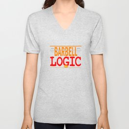 """Wear your own fitness anytime! Grab your own personalized tee with text """"Barbell Logic"""" Unisex V-Neck"""
