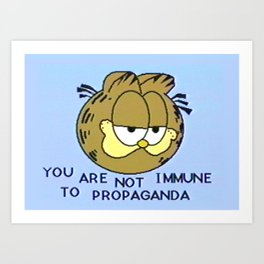 You Are Not Immune To Propaganda Kunstdrucke
