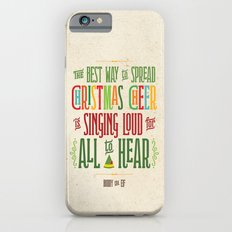 Buddy the Elf! The Best Way to Spread Christmas Cheer is Singing Loud for All to Hear iPhone 6 Slim Case