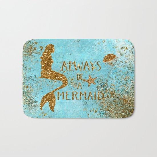 ALWAYS BE A MERMAID-Gold faux Glitter Mermaid Saying Bath Mat