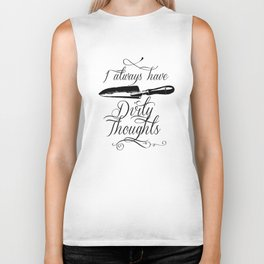 I always have Dirty Thoughts Biker Tank